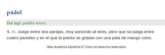La palabra pádel ha sido introducido en el Diccionario de la Lengua Española