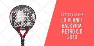 ¿Quieres ganar una pala LX Planet Valkyria Retro 5.0 19?