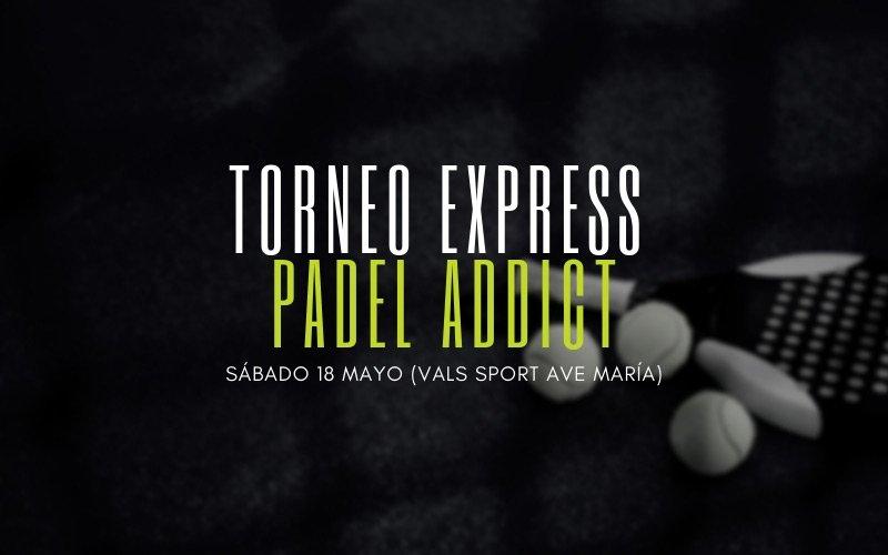 Apúntate al I Torneo Express Padel Addict el 18 de mayo en Vals Sport Ave María (Málaga)