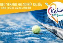 Apúntate ya al Torneo de Verano Heladería Kalúa del 14 al 16 de junio en Pádel Málaga Indoor