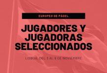 Lista de jugadores españoles seleccionados para el Europeo de Pádel 2019