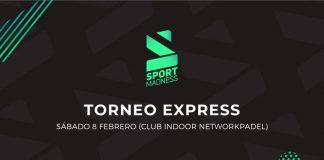 ¡Apúntate ya al Torneo Express Sportmadness en NetworkPadel Club Indoor este 8 de febrero!