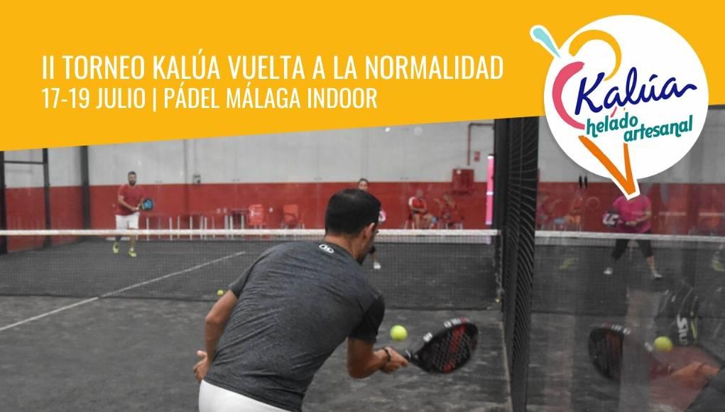 Apúntate ya al II Torneo Heladería Kalúa del 17 al 19 de julio en Pádel Málaga Indoor