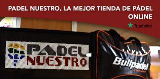 Padel Nuestro, la tienda online de pádel más valorada según TrustPilot