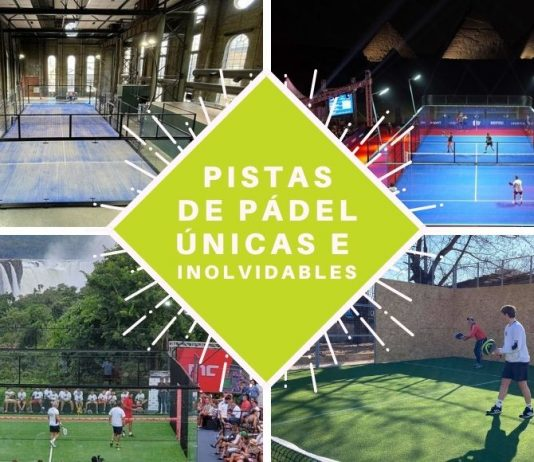 Padel Lands brings us this list of unique and unforgettable tracks