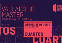 Sigue este viernes el streaming del Valladolid Master con la disputa de los cuartos de final